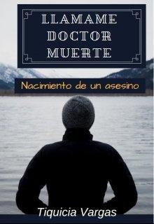 """Libro. """"Llamame Doctor Muerte"""" Leer online"""