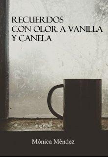 """Libro. """"Recuerdos con olor a vainilla y canela"""" Leer online"""