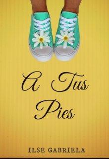 """Libro. """"A Tus Pies"""" Leer online"""