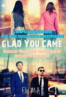 "Libro. ""Glad You Came"" Leer online"