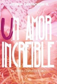 "Libro. ""Un Amor Increible"" Leer online"