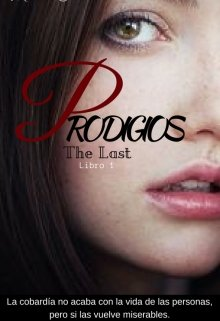 "Libro. ""Prodigios|| saga The Last"" Leer online"