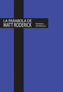 "Libro. ""La parábola de Matt Roderick"" Leer online"