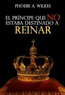 """Libro. """"El príncipe que no estaba destinado a reinar"""" Leer online"""