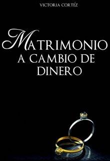 """Libro. """"Matrimonio a cambio de Dinero"""" Leer online"""