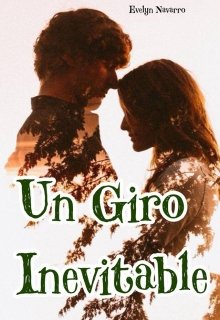 """Libro. """"Un Giro Inevitable"""" Leer online"""