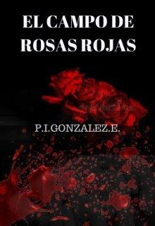 """Libro. """"El Campo De Rosas Rojas"""" Leer online"""