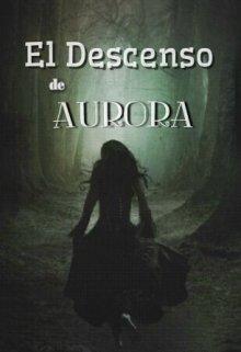"""Libro. """"El Descenso de Aurora"""" Leer online"""