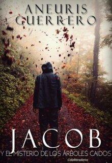"""Libro. """"Jacob y misterio de los àrboles caídos"""" Leer online"""
