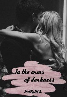 "Книга. ""In the arms of darkness ~ В объятиях тьмы"" читать онлайн"