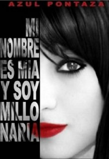 """Libro. """"Mi nombre es Mía y soy millonaria"""" Leer online"""