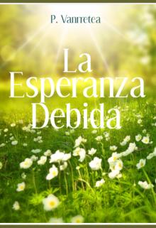 """Libro. """"La Esperanza Debida"""" Leer online"""