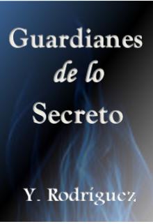 """Libro. """"Guardianes de los secreto"""" Leer online"""