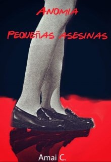 "Libro. ""Anomia: pequeñas asesinas"" Leer online"