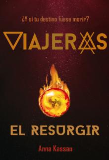 "Libro. ""Viajeros: El Resurgir"" Leer online"