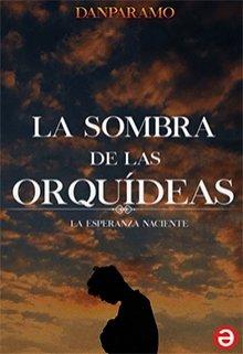 """Libro. """"La Sombra de las Orquídeas© """" Leer online"""
