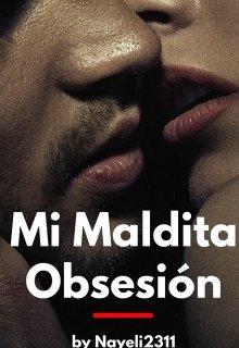 """Libro. """"Mi Maldita Obsesión """" Leer online"""