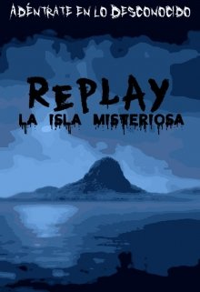 "Libro. ""Replay: La Isla Misteriosa"" Leer online"