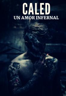 """Libro. """"Caled: Un Amor Infernal"""" Leer online"""