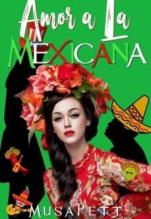 "Libro. ""Amor A La Mexicana"" Leer online"