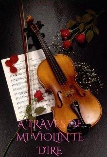 """Libro. """"A través de mi violín te diré"""" Leer online"""