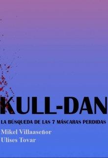 """Libro. """"Kull-Dan: La Búsqueda de las 7 Máscaras Perdidas"""" Leer online"""