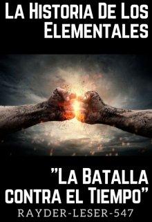 """Libro. """"La Historia De Los Elementales """"La Batalla Contra El Tiempo"""""""" Leer online"""