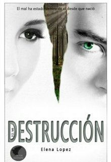 """Libro. """"Tú, mi destrucción ©"""" Leer online"""