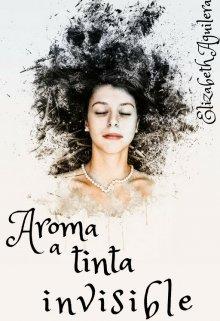 """Libro. """"Aroma a tinta invisible"""" Leer online"""