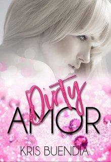 """Libro. """"Dirty Amor"""" Leer online"""