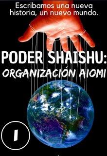 """Libro. """"(#1) Poder Shaishu: Organización Aiomi."""" Leer online"""