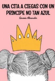 """Libro. """"Una Cita a Ciegas Con Un Príncipe No Tan Azul."""" Leer online"""