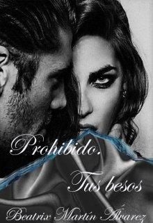 """Libro. """"Prohibido tus besos (1º de la serie prohibido)"""" Leer online"""