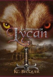 """Libro. """"La Profecía De Lycan. Libro I"""" Leer online"""