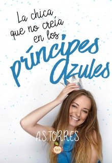 """Libro. """"La chica que no creía en los príncipes azules."""" Leer online"""