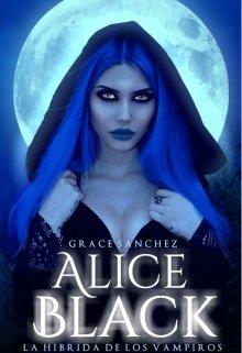 """Libro. """"Alice Black 1: La híbrida de los vampiros"""" Leer online"""