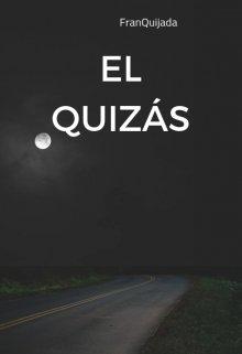 """Libro. """"El Quizás"""" Leer online"""