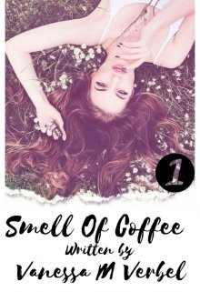"""Libro. """"  Smell Of Coffee (libro #1)"""" Leer online"""