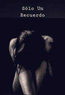 """Libro. """"Solo Un Recuerdo"""" Leer online"""