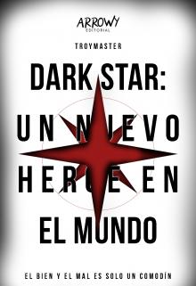 """Libro. """"Dark Star: Un nuevo Héroe en el Mundo """" Leer online"""