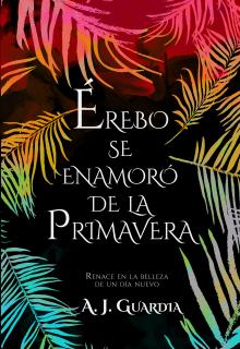 """Libro. """"Érebo se enamoró de la primavera"""" Leer online"""