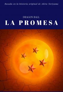 "Libro. ""Dragon Ball - La Promesa "" Leer online"
