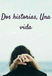 """Libro. """"Dos Historias, Una Vida"""" Leer online"""