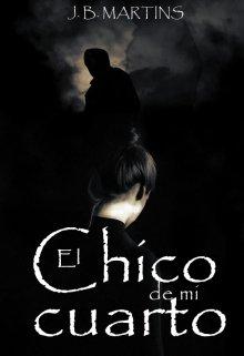 """Libro. """"El Chico de mi Cuarto"""" Leer online"""