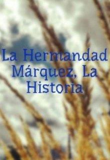 """Libro. """"La Hermandad Márquez, La Historia"""" Leer online"""