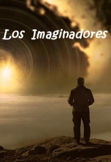 """Libro. """"Los Imaginadores"""" Leer online"""