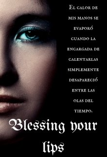 """Libro. """"Blessing Your Lips"""" Leer online"""