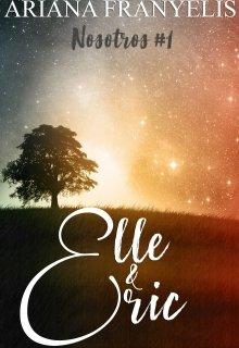 """Libro. """"Elle & Eric ( Trilogía """"Nosotros"""" #1)"""" Leer online"""