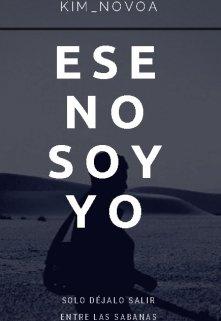 """Libro. """"Ese No Soy Yo"""" Leer online"""