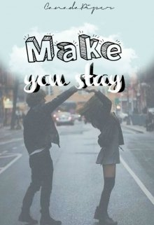 "Libro. ""Make you stay"" Leer online"